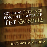 External Evidence for the Gospels by Timothy McGrew Audio and Video