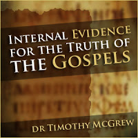 Internal Evidence for the Gospels by Timothy McGrew Audio and Video